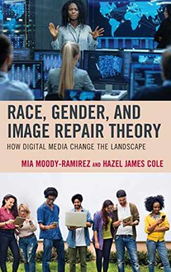 9781498568616-1498568610-Race, Gender, and Image Repair Theory: How Digital Media Change the Landscape