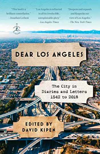 9780812984439-0812984439-Dear Los Angeles: The City in Diaries and Letters, 1542 to 2018