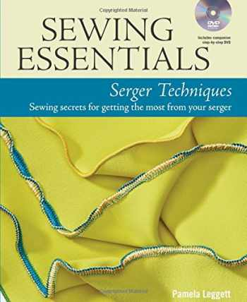 9781627109178-162710917X-Sewing Essentials Serger Techniques: sewing secrets for getting the most from your serger