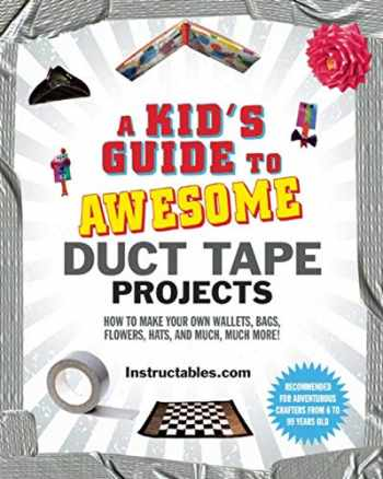 9781510751774-1510751777-A Kid's Guide to Awesome Duct Tape Projects: How to Make Your Own Wallets, Bags, Flowers, Hats, and Much, Much More!