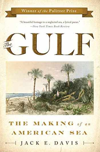 9780871408662-087140866X-The Gulf: The Making of An American Sea
