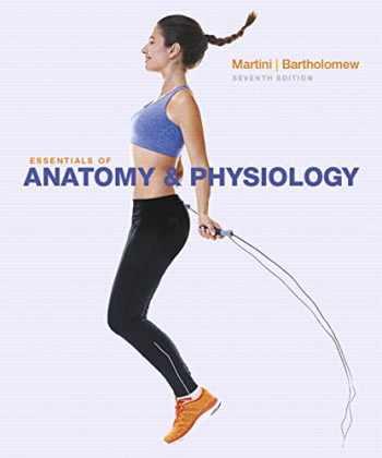 9780134098845-0134098846-Essentials of Anatomy & Physiology (7th Edition)