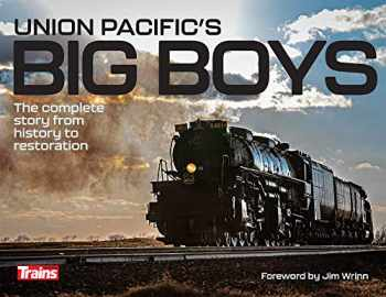 9781627007924-162700792X-Union Pacific's Big Boys: The Complete Story from History to Restoration
