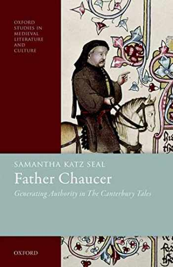 9780198832386-0198832389-Father Chaucer: Generating Authority in The Canterbury Tales (Oxford Studies in Medieval Literature and Culture)