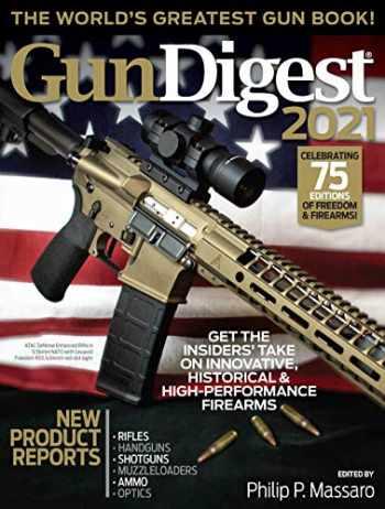 9781951115074-1951115074-Gun Digest 2021, 75th Edition: The World's Greatest Gun Book!