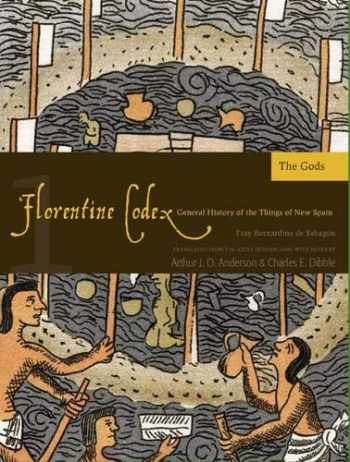 9781607811572-160781157X-Florentine Codex: Book 1: Book 1: The Gods (Florentine Codex: General History of the Things of New Spain) (Volume 1)