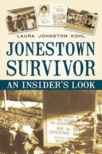9781450220941-1450220940-Jonestown Survivor: An Insider's Look