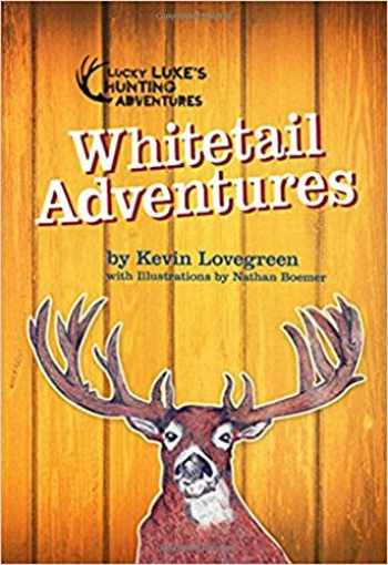 9780985717988-098571798X-Whitetail Adventures (Lucky Luke's Hunting Adventures Series)