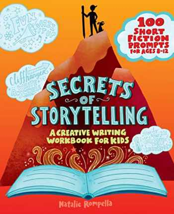 9781647391348-1647391342-Secrets of Storytelling: A Creative Writing Workbook for Kids