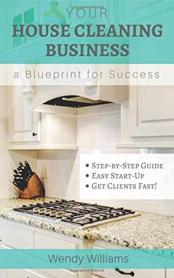 9781517595142-1517595142-Your House Cleaning Business, A Blueprint For Success