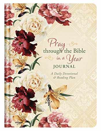 9781683227342-1683227344-Pray through the Bible in a Year Journal: A Daily Devotional and Reading Plan