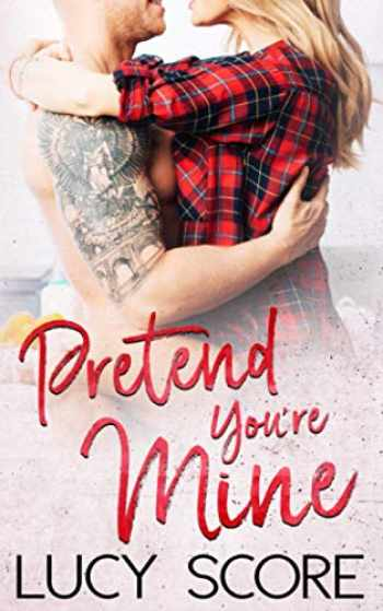 9781945631313-1945631317-Pretend You're Mine: A Small Town Love Story (Benevolence)