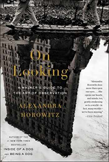 9781439191262-1439191263-On Looking: A Walker's Guide to the Art of Observation