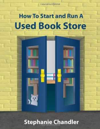 9781935953005-1935953001-HOW TO START AND RUN A USED BOOKSTORE: A Bookstore Owner's Essential Toolkit with Real-World Insights, Strategies, Forms, and Procedures