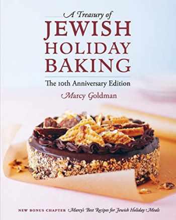 9781927936221-1927936225-The 10th Anniversary Edition A Treasury of Jewish Holiday Baking