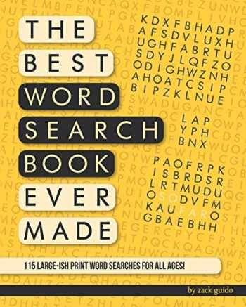 9781790119851-1790119855-The Best Word Search Book Ever Made (So Far): 115 Word Searches In Large-ish Print For All Ages!