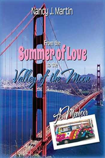 9780578511672-0578511673-From The Summer Of Love To The Valley Of The Moon