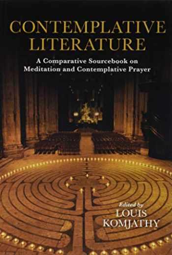 9781438457062-1438457065-Contemplative Literature: A Comparative Sourcebook on Meditation and Contemplative Prayer