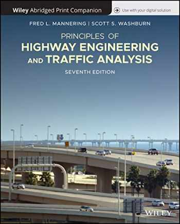 9781119610533-1119610532-Principles of Highway Engineering and Traffic, 7e Abridged Bound Print Companion with Wiley E-Text Reg Card Set