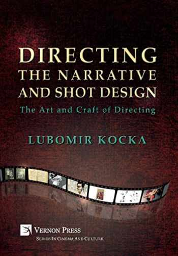9781622733996-1622733991-Directing the Narrative and Shot Design: The Art and Craft of Directing (Hardback, B&W) (Series in Cinema and Culture)