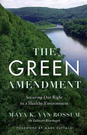 9781633310216-1633310213-The Green Amendment: Securing Our Right to A Healthy Environment
