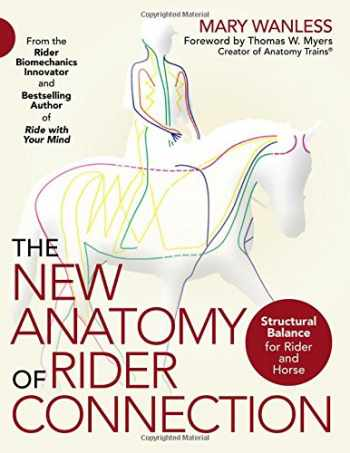 9781570768255-1570768250-The New Anatomy of Rider Connection: Structural Balance for Rider and Horse