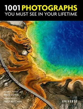 9780789327680-0789327686-1001 Photographs You Must See In Your Lifetime