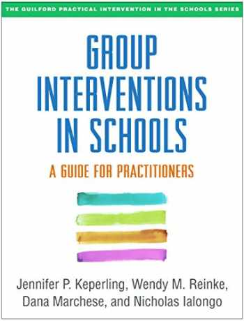 9781462529452-1462529453-Group Interventions in Schools: A Guide for Practitioners (The Guilford Practical Intervention in the Schools Series)