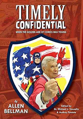 9781979903035-1979903034-Timely Confidential: When the Golden Age of Comic Books Was Young