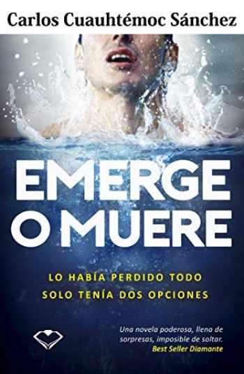 9786079830700-6079830701-Emerge o muere (Spanish Edition)
