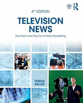 9781138545687-1138545686-Television News: The Heart and How-To of Video Storytelling