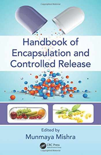 9781482232325-1482232324-Handbook of Encapsulation and Controlled Release