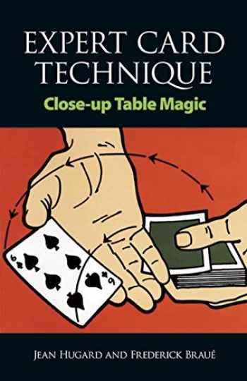 9780486217550-0486217558-Expert Card Technique: Close-Up Table Magic