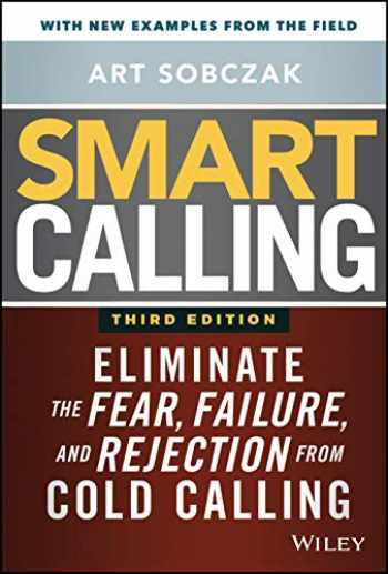 9781119676720-111967672X-Smart Calling: Eliminate the Fear, Failure, and Rejection from Cold Calling