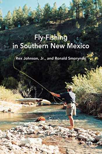 9780826319821-0826319823-Fly-Fishing in Southern New Mexico (Coyote Books Series)