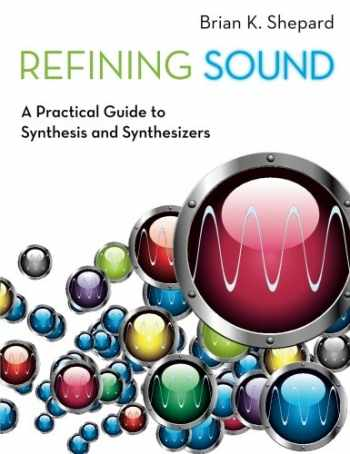 9780199922963-0199922969-Refining Sound: A Practical Guide to Synthesis and Synthesizers