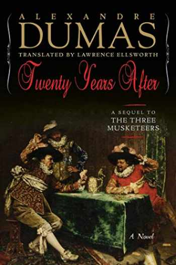 9781643132020-1643132024-Twenty Years After: A Sequel to The Three Musketeers (Musketeers Cycle)
