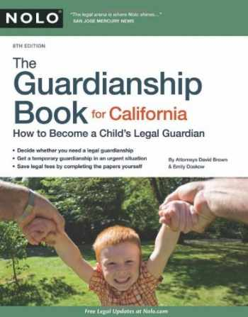 9781413313604-1413313604-The Guardianship Book for California: How to Become a Child's Legal Guardian