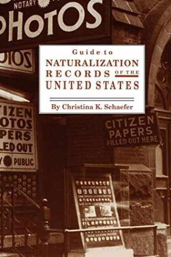 9780806315324-0806315326-Guide to Naturalization Records of the United States