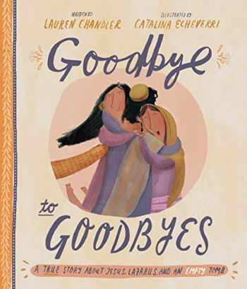 9781784983772-1784983772-Goodbye to Goodbyes (Tales That Tell the Truth)