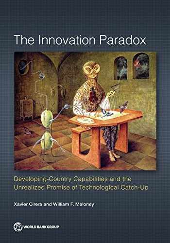 9781464811609-1464811601-The Innovation Paradox: Developing-Country Capabilities and the Unrealized Promise of Technological Catch-Up