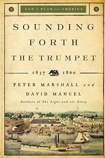 9780800733933-0800733932-Sounding Forth the Trumpet: 1837-1860 (God's Plan for America)