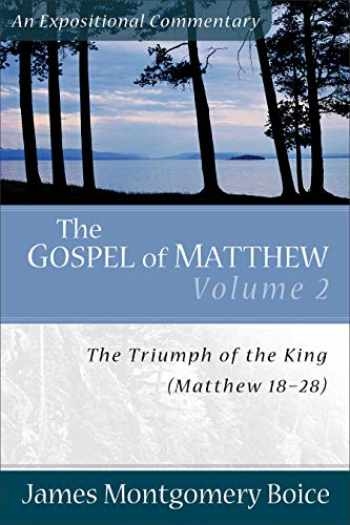 9780801066443-0801066441-The Gospel of Matthew: The Triumph of the King, Matthew 18-28 (Expositional Commentary)