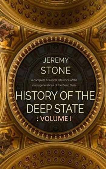 9781983287336-1983287334-History of the Deep State: Volume 1