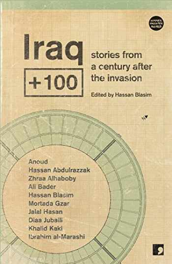 9781905583669-1905583664-Iraq + 100: Stories from Another Iraq