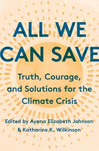 9780593237069-0593237064-All We Can Save: Truth, Courage, and Solutions for the Climate Crisis