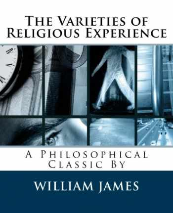 9781495365836-1495365832-The Varieties of Religious Experience