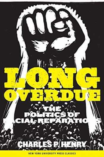 9780814737415-0814737412-Long Overdue: The Politics of Racial Reparations