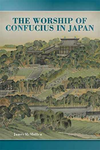9780674237261-0674237269-The Worship of Confucius in Japan (Harvard East Asian Monographs)
