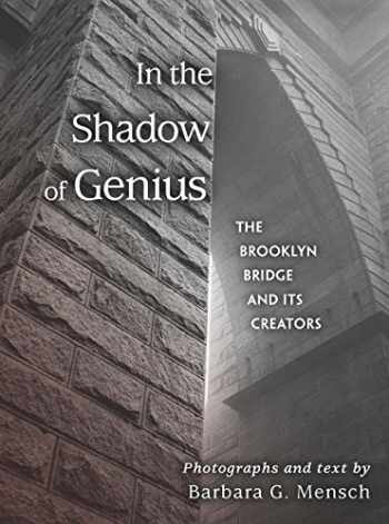9780823280452-0823280454-In the Shadow of Genius: The Brooklyn Bridge and Its Creators